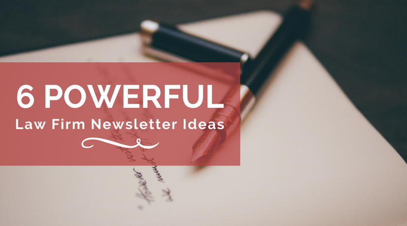 6 Powerful Law Firm Newsletter Ideas